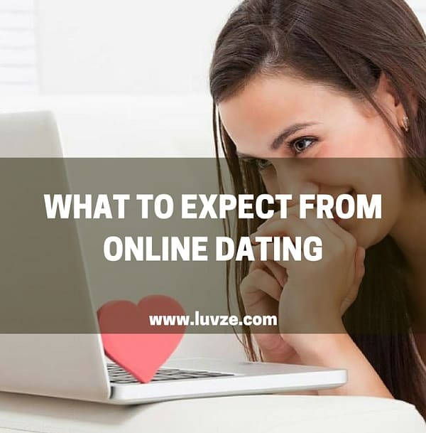 what to expect from online dating sites Luvze