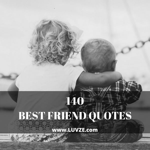 Best Friend Quotes: 140 Quotes About Friendship