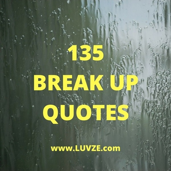 Break Up Quotes: Sad, Funny, Cheating & Inspirational Heartbreak Quotes