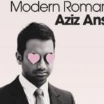 Book Review: Aziz Ansari's Modern Romance