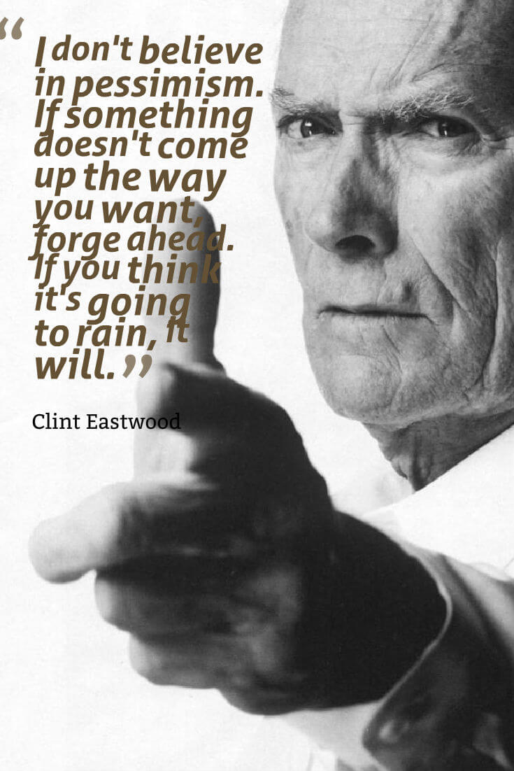 Clint Eastwood Quote To Live By