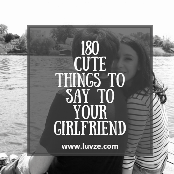 Cute things to say to a girl you just started dating