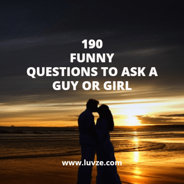 190 Funny Questions To Ask A Guy, Girl or Your Crush