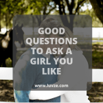 good questions to ask a girl you like