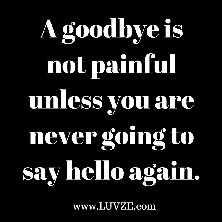 120 Goodbye Quotes And Farewell Sayings Messages