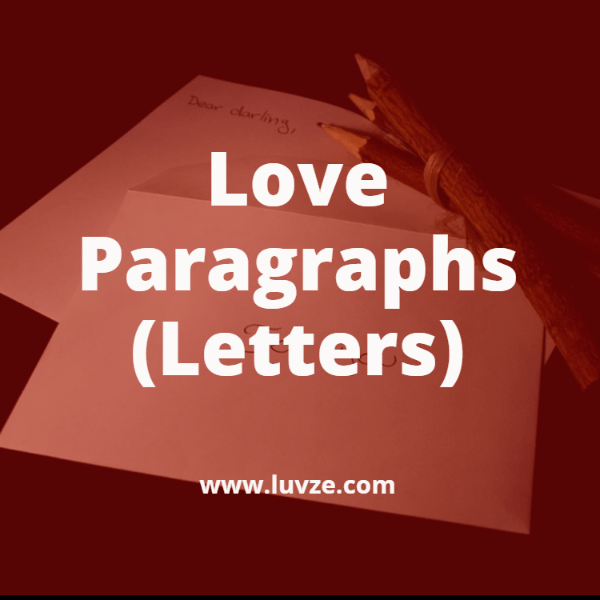 Cute, Romantic & Long Love Paragraphs/Letters For Him Or Her