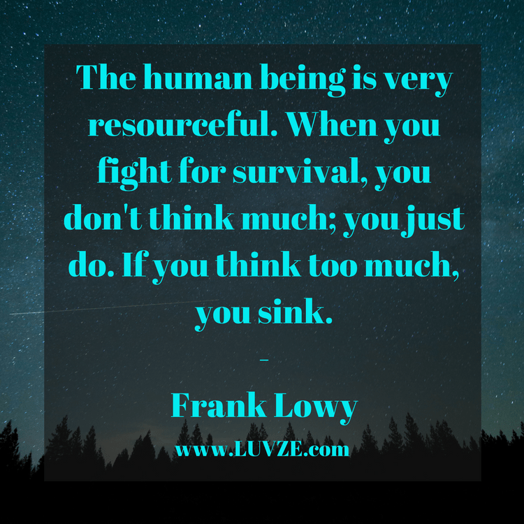 Survival Quotes 120 Survival Quotes and Sayings Survival Quotes