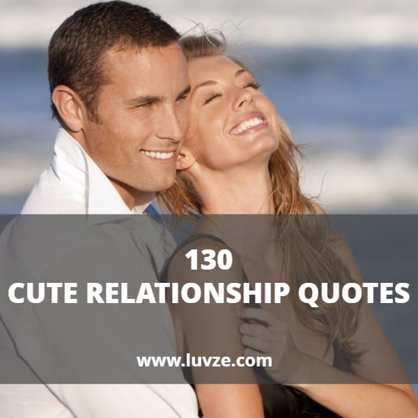 130 Cute Relationship Quotes Sayings For Couples With Beautiful Images