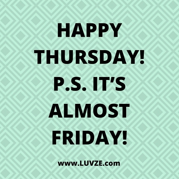 Happy Thursday Quotes 140 Funny And Happy Monday Tuesday Wednesday & Thursday Quotes