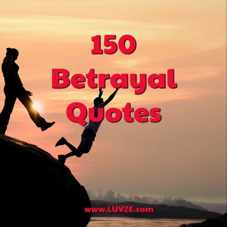 150 Betrayal Quotes And Backstabbing Sayings