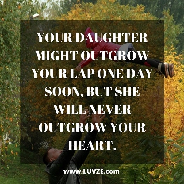 Father Quote For Daughter: 150+ Mother Daughter & Father Daughter Quotes And Sayings