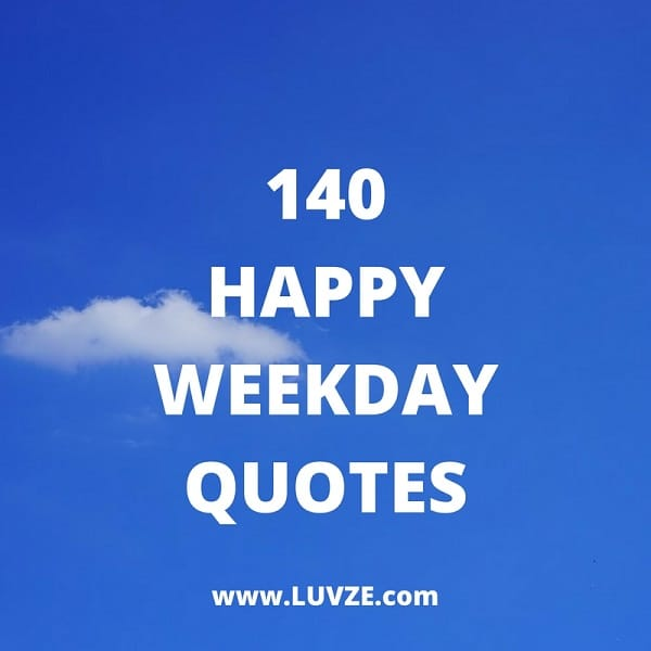 140 Funny and Happy Monday, Tuesday, Wednesday & Thursday Quotes