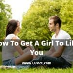 how to get a girl to like you