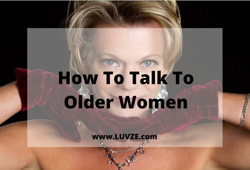 How To Talk To Older Women