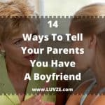 how to tell your parents you have a boyfriend