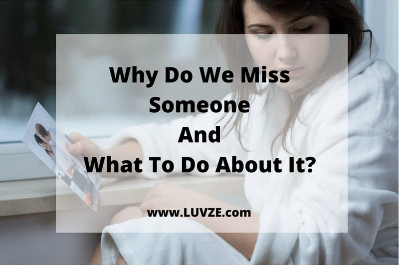 Why Do We Miss Someone And What To Do About It
