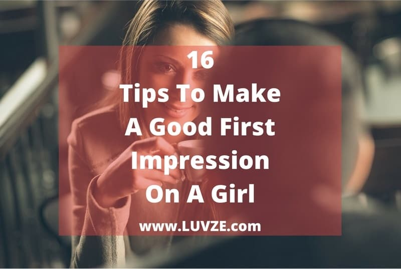 how to make a good first impression on a girl