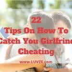 how to catch your girlfriend cheating