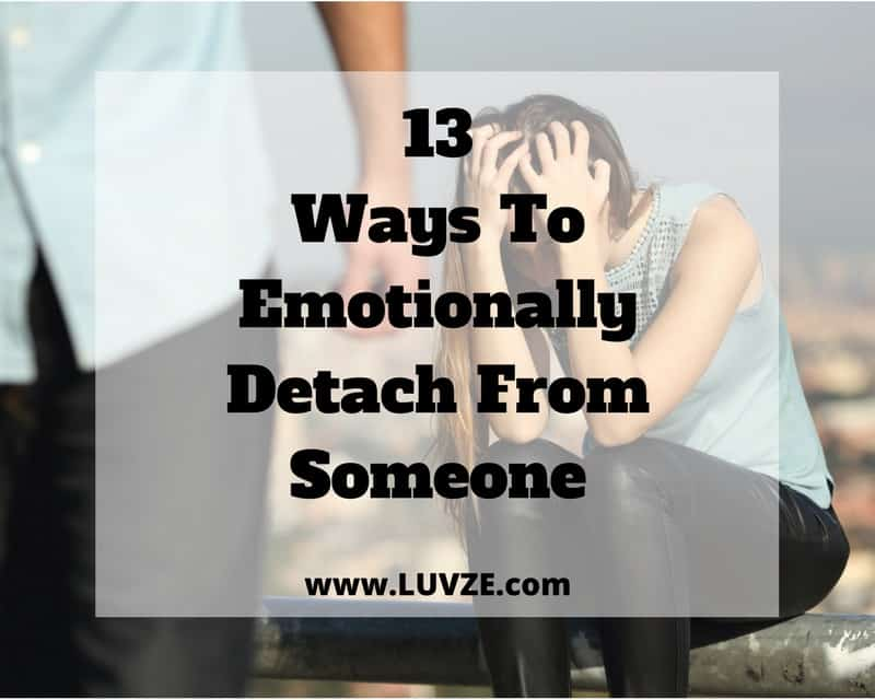 how to emotionally detach from someone