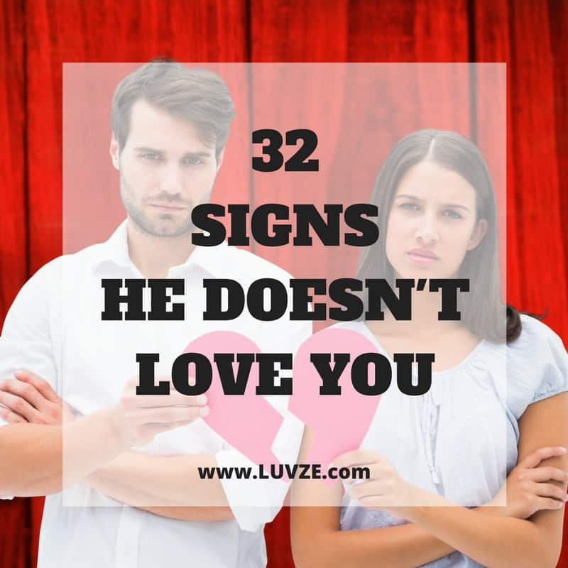 32 Clear Cut Signs He Doesn T Love You