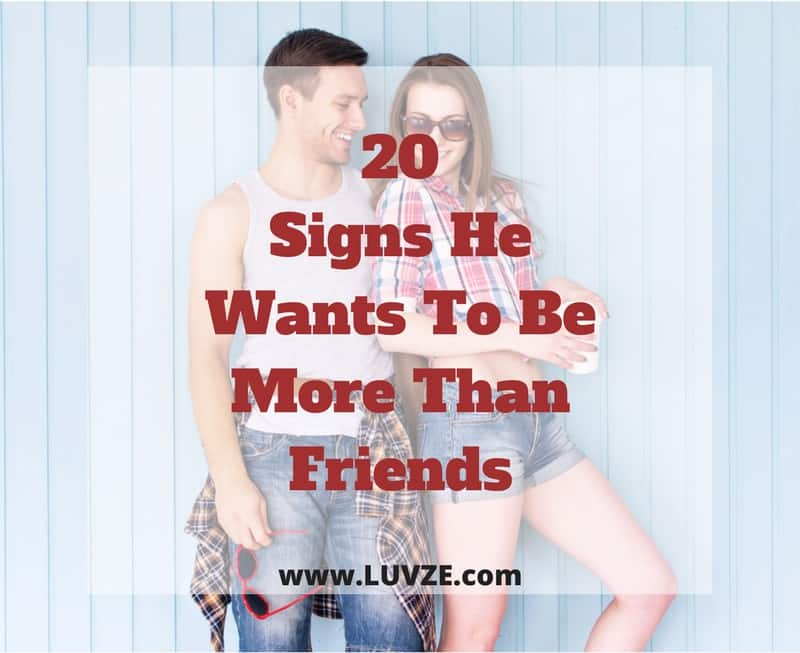Signs a guy wants to be more than friends