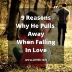 why he pulls away when falling in love
