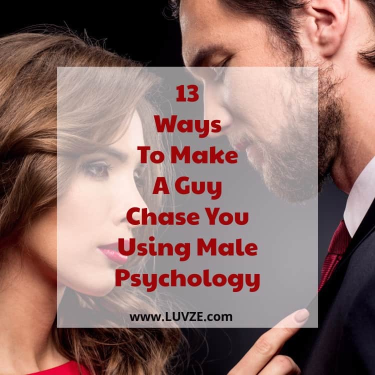 How To Make A Guy Chase You Using Male Psychology (Proven Tricks)