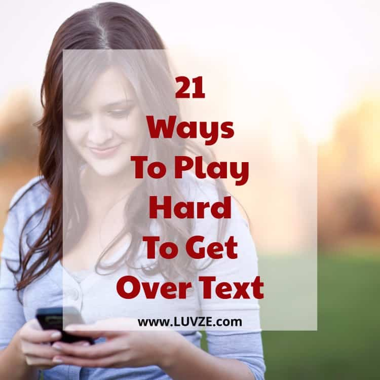 How To Play Hard To Get Over Text