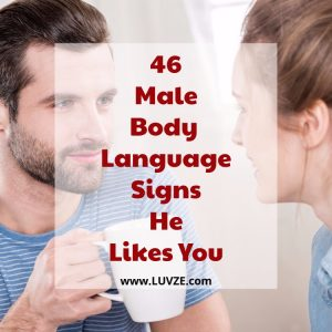 46 Male Body Language Signs He Likes You