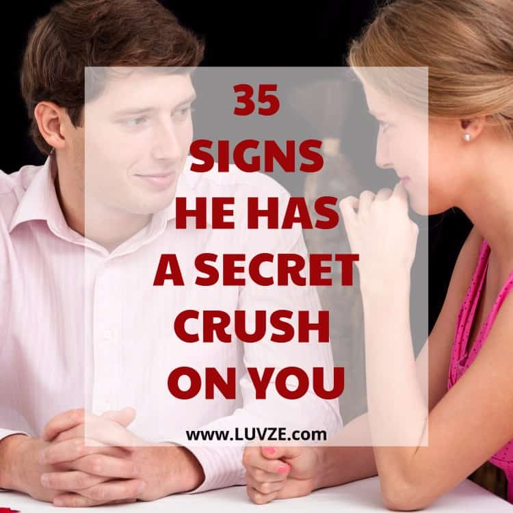 35 Signs He Has A Secret Crush On You (PAY ATTENTION)