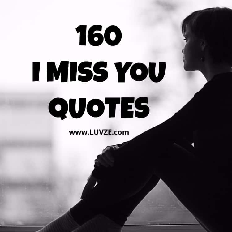 Sad I Miss You Quotes For Friends: 160 Cute I Miss You Quotes, Sayings, Messages For Him/Her