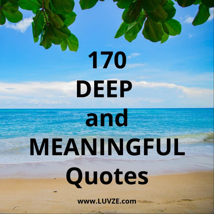 170 Deep Meaningful Quotes About Life Love Family Religion