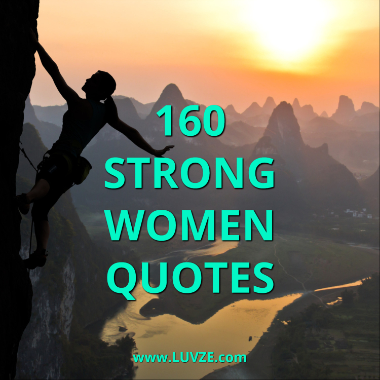 Women Quotes Stunning 160 Strong Women Quotes And Sayings With Beautiful Images