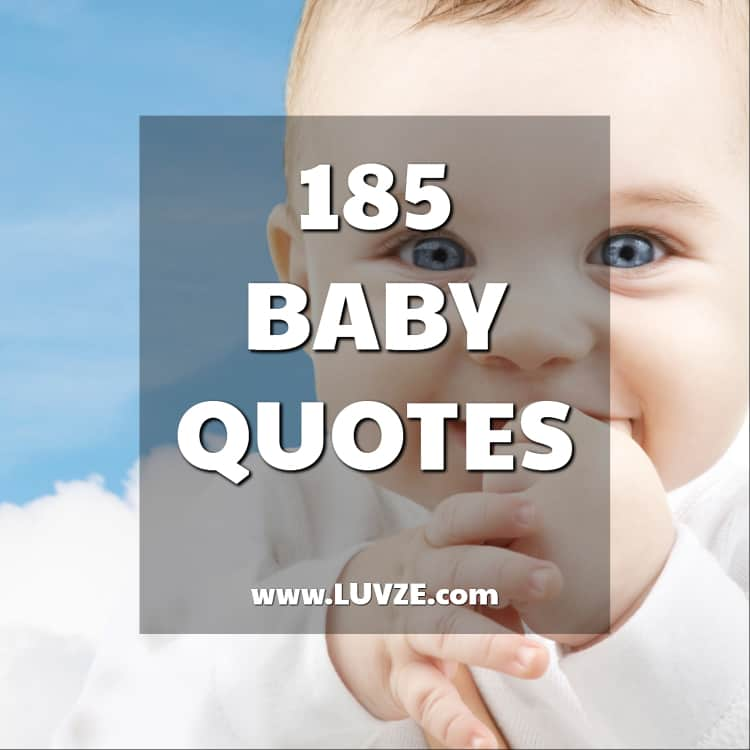 185 Cute Baby Quotes And Sayings For A New Baby Girl Or Boy