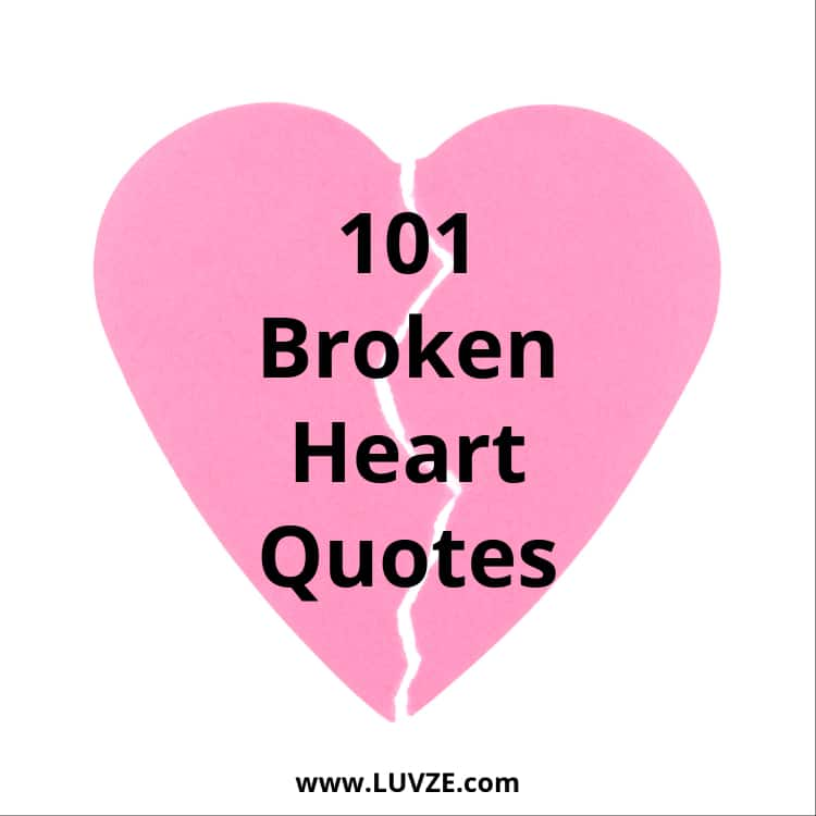101 Broken Heart Quotes And Heartbreak Messages Sayings
