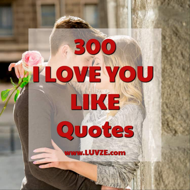 300 I Love You Like Quotes Sayings And Messages