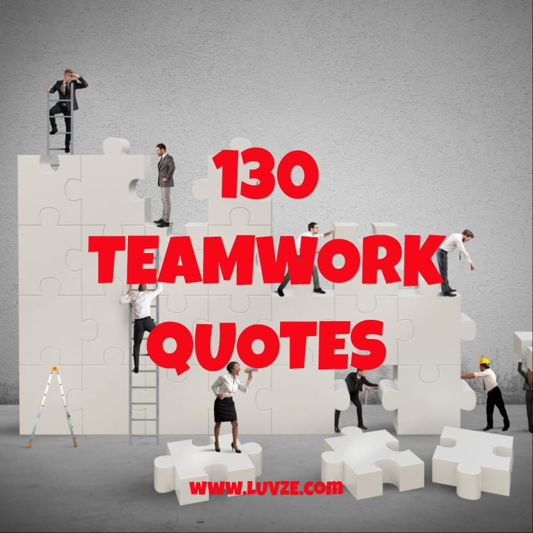 130 Teamwork Quotes Inspirational Working Together Quotes Sayings