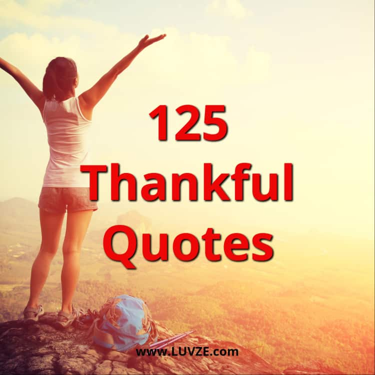 125 Grateful & Thankful Quotes and Appreciation Sayings
