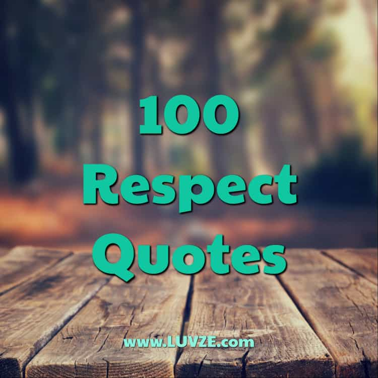 115 Respect Quotes And Self Respect Sayings Messages