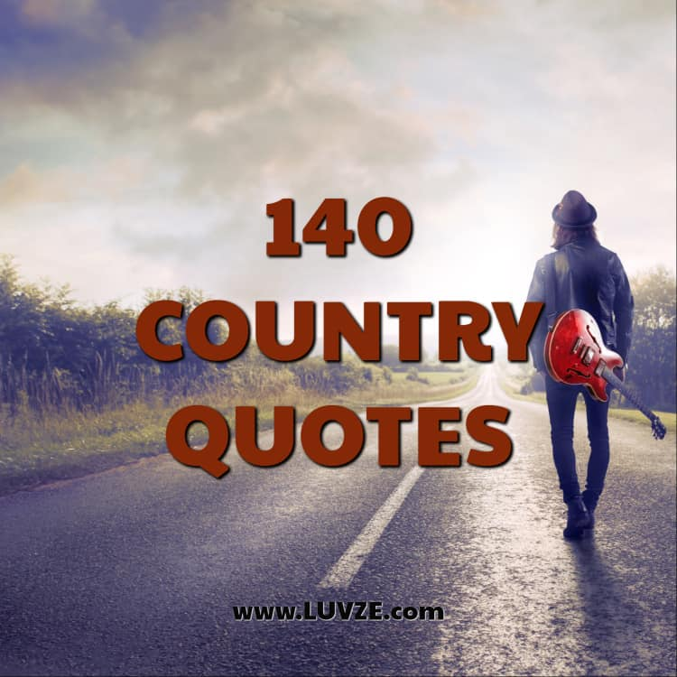 140 Country Quotes: Music, Life, Food, Songs and Love