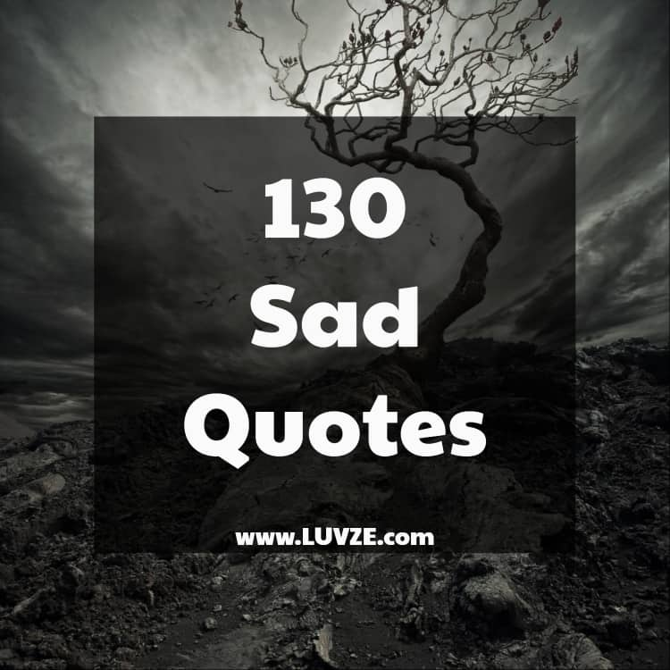 Saying Quotes About Sadness: 130 Sad Quotes And Sayings