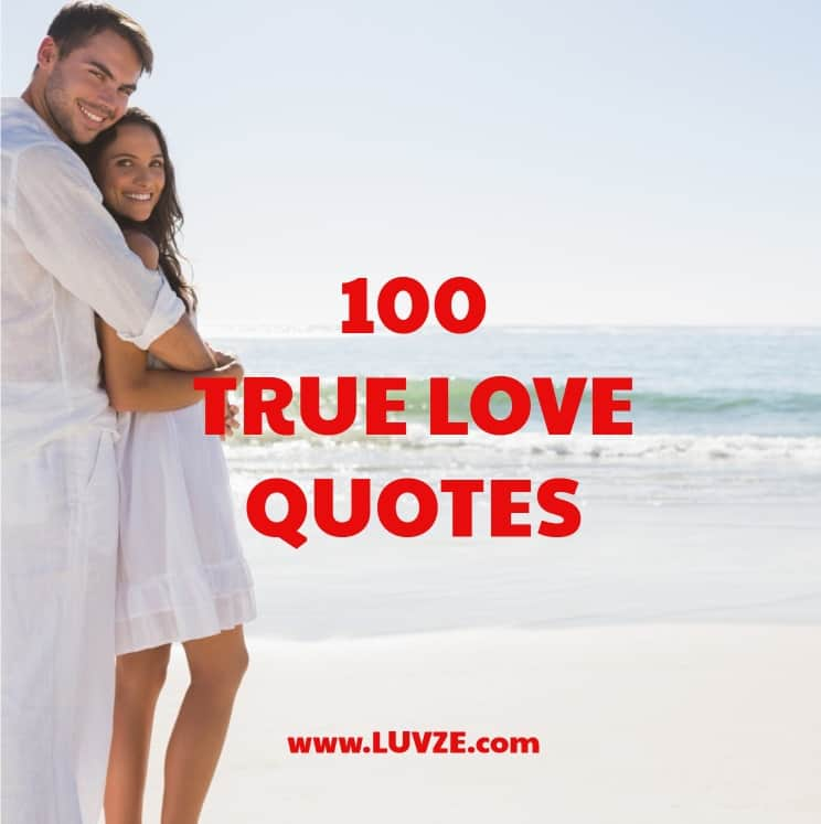 110 Real True Love Quotes Sayings And Messages