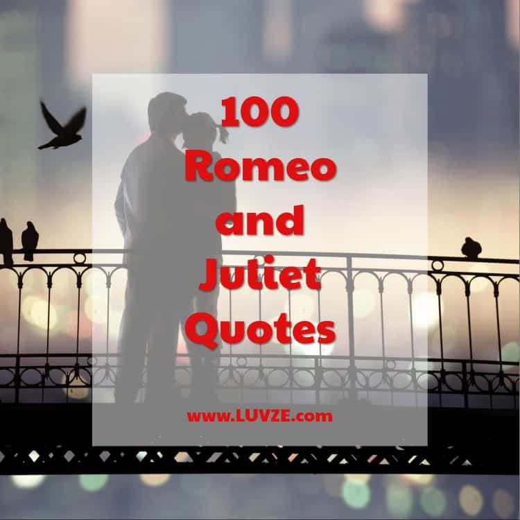 100 Famous Romeo And Juliet Quotes by Shakespeare & Others