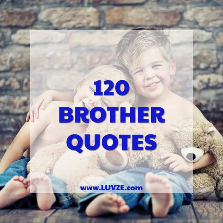 120 Cute Brother Quotes And Sayings