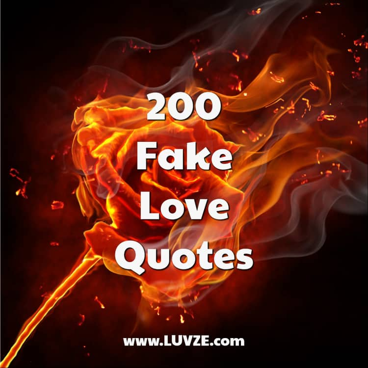 200 Fake Love Quotes And Sayings
