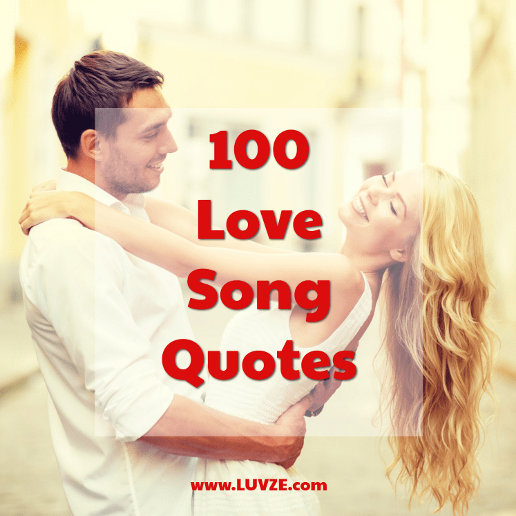 Love Song Quotes | 100 Best Love Song Quotes