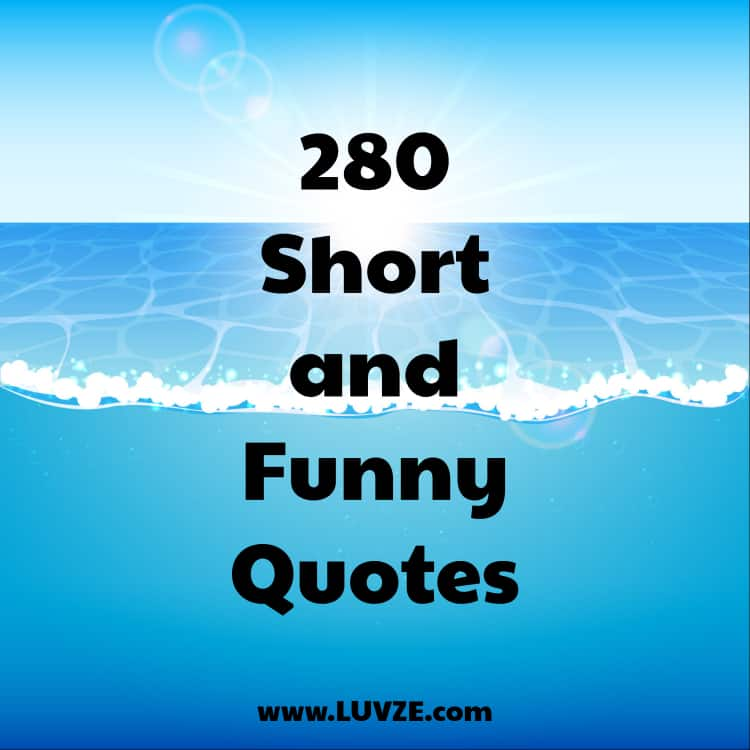 280 Short Funny Quotes and Sayings