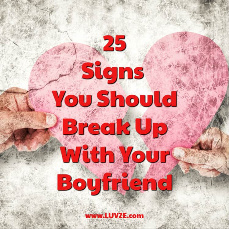 when to break up with your boyfriend