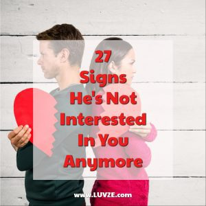 Signs He's Not Interested in You Anymore