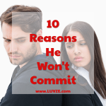 why he won't commit to you